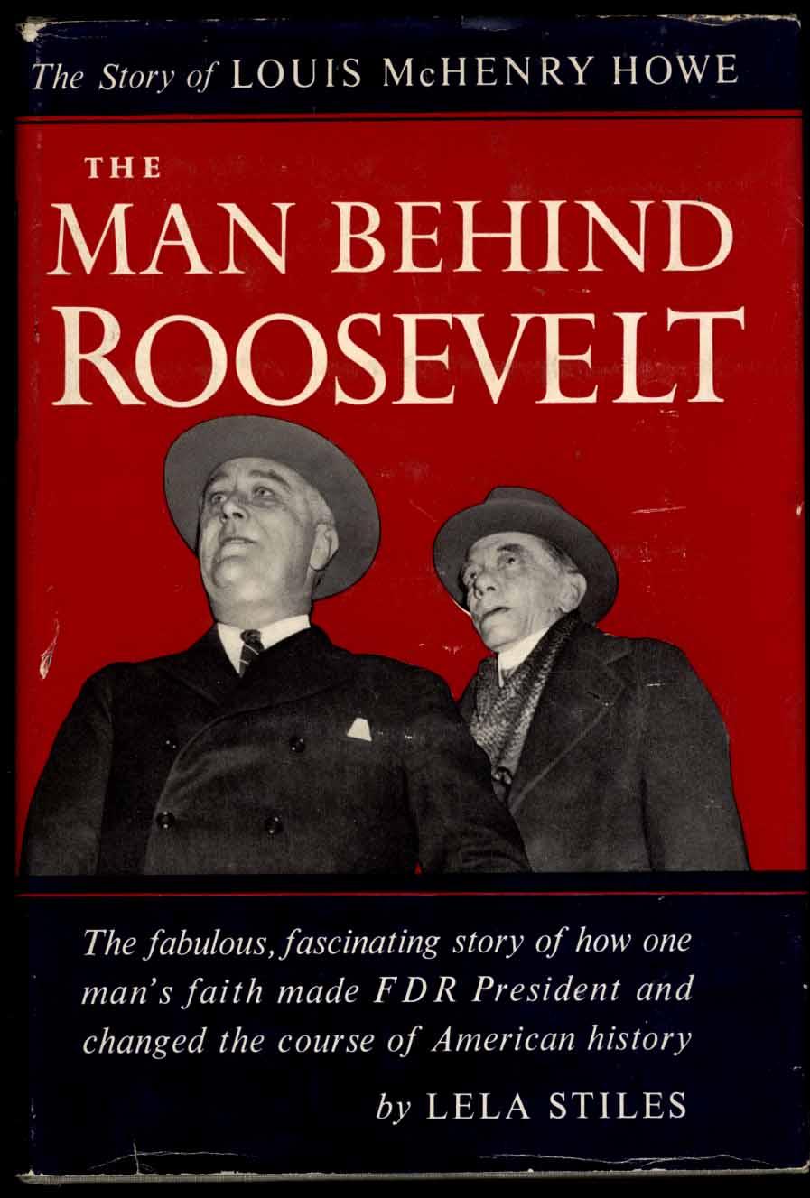 1954   Stiles, Lela. The Man Behind Roosevelt.