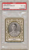 1909 T204 Ramly 18 Mordecai Brown PSA 4