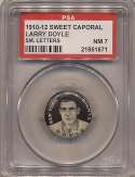 1910 Sweet Caporal Pins 44.1 Larry Doyle (small letters) PSA 7