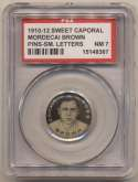 1910 Sweet Caporal Pins 21.1 Mordecai Brown (small letters) PSA 7