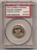 1910 Sweet Caporal Pins 75.1 Walter Johnson (small letters) PSA 6
