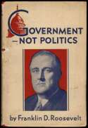 1932   Roosevelt, Franklin. Government not Politics x