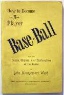 1888 Book  How To Become A Player by John Montgomery Ward