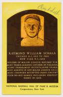 Yellow HOF Plaque 147 Ray Schalk 8*