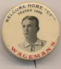 1909   Wagemans Welcome Home Cy Young Pin Ex