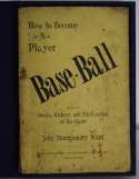 1888 Book  (How To Become A Player) Base-Ball by John Montgomery Ward (rare) Ex